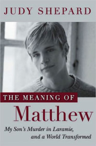 "Signed copy of ""The Meaning of Matthew"" by Judy Shepard"